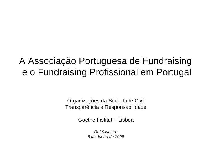 A Associação Portuguesa de Fundraising e o Fundraising Profissional em Portugal             Organizações da Sociedade Civi...