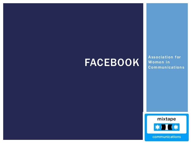 Associati on forFACEBOOK   Women in           Communications