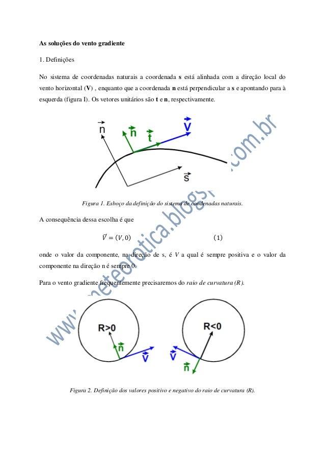 As soluções do vento gradiente1. DefiniçõesNo sistema de coordenadas naturais a coordenada s está alinhada com a direção l...