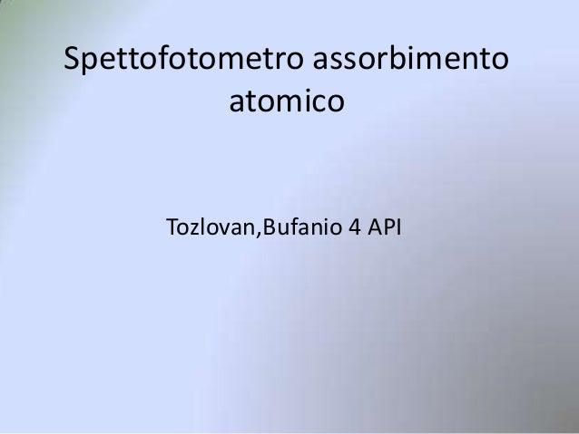 Spettofotometro assorbimento atomico  Tozlovan,Bufanio 4 API