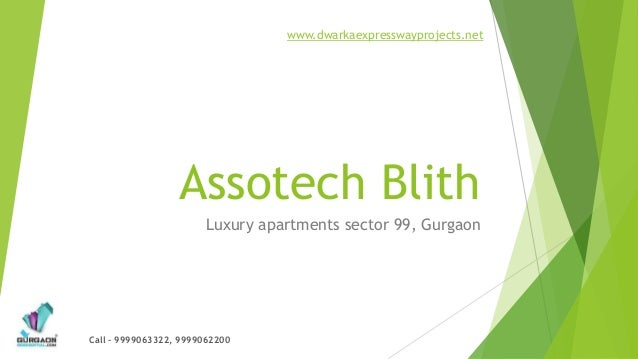 www.dwarkaexpresswayprojects.net                  Assotech Blith                       Luxury apartments sector 99, Gurgao...