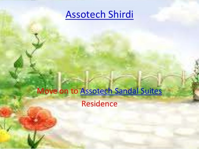 Assotech ShirdiMove on to Assotech Sandal Suites           Residence