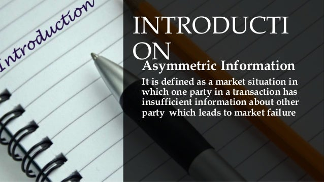 asymmetric information definition Institutional sociologists use a more inclusive definition of institutions—those   table 1 macro institutions shaping service markets with information asymmetry.