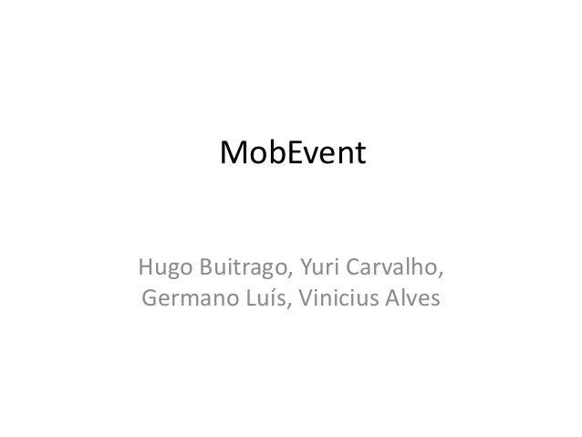 MobEvent Hugo Buitrago, Yuri Carvalho, Germano Luís, Vinicius Alves