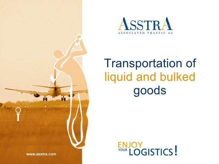 Transportation of   liquid and bulked   goods