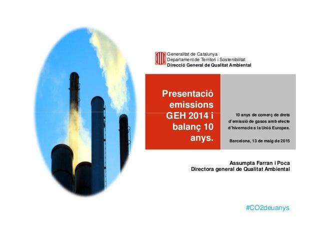 Generalitat de Catalunya Departament de Territori i Sostenibilitat Direcció General de Qualitat Ambiental Presentació emis...
