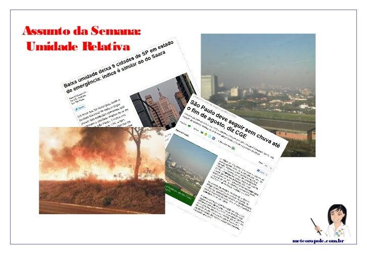 Assunto da Semana:Umidade Relativa                     meteoropole.com.br