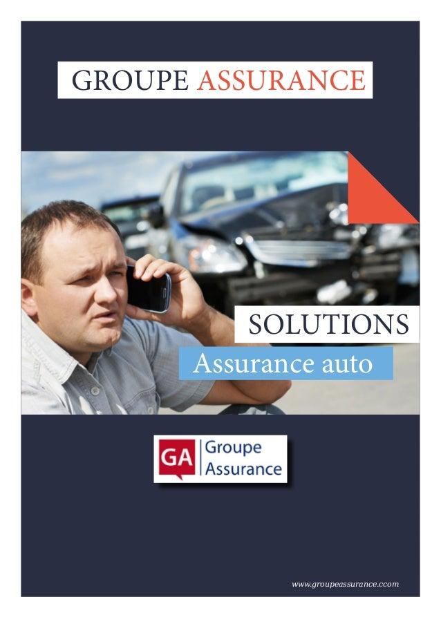GROUPE ASSURANCE SOLUTIONS Assurance auto www.groupeassurance.ccom GROUPE ASSURANCE
