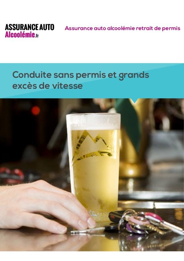Conduite sans permis et grands excès de vitesse Assurance auto alcoolémie retrait de permis