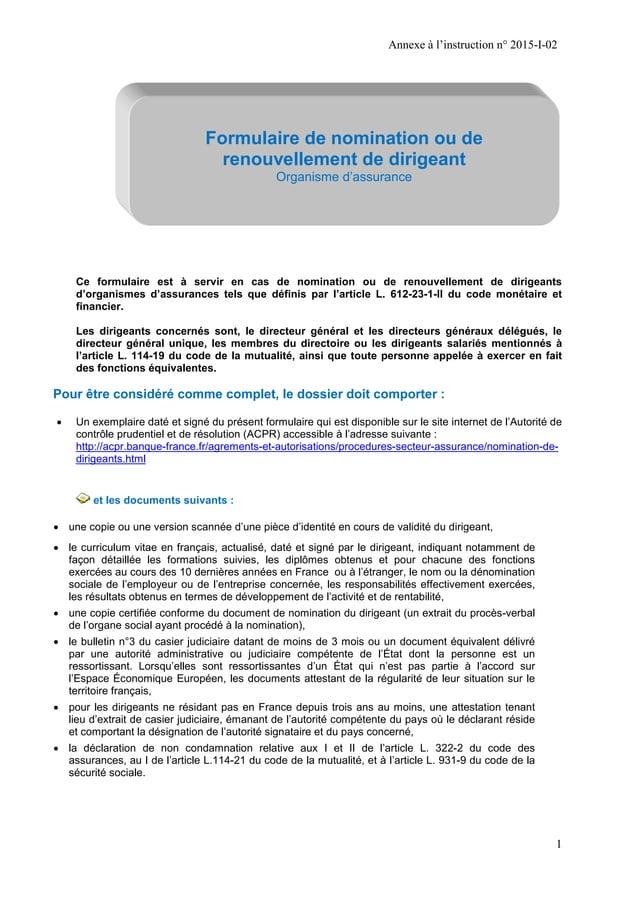 Annexe à l'instruction n° 2015-I-02 1 Formulaire de nomination ou de renouvellement de dirigeant Organisme d'assurance Ce ...