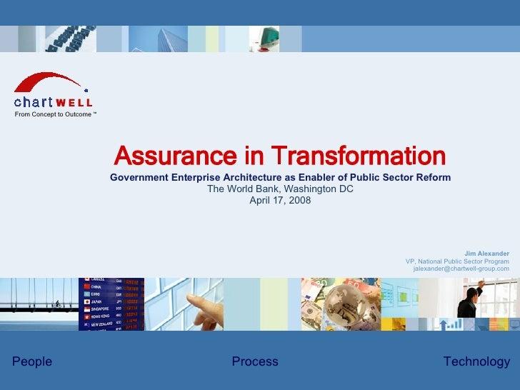 Jim Alexander VP, National Public Sector Program [email_address] Assurance in Transformation Government Enterprise Archite...