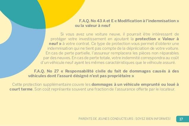 F.A.Q. No 43 A et E « Modification à l'indemnisation »  ou la valeur à neuf  Si vous avez une voiture neuve, il pourrait ê...