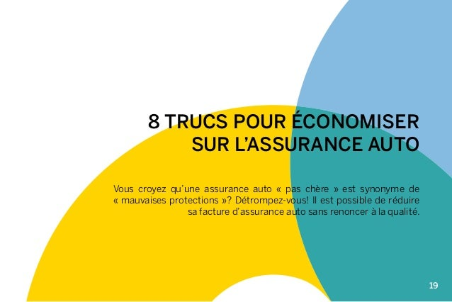 19  8 TRUCS POUR ÉCONOMISER  SUR L'ASSURANCE AUTO  Vous croyez qu'une assurance auto « pas chère » est synonyme de  « mauv...