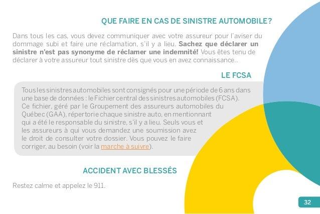 32  QUE FAIRE EN CAS DE SINISTRE AUTOMOBILE?  Dans tous les cas, vous devez communiquer avec votre assureur pour l'aviser ...