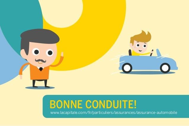 BONNE CONDUITE!  www.lacapitale.com/fr/particuliers/assurances/assurance-automobile