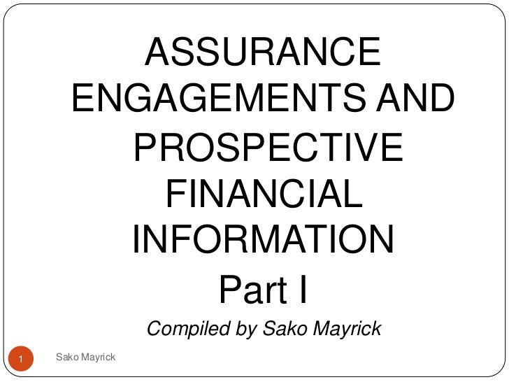 ASSURANCE      ENGAGEMENTS AND        PROSPECTIVE          FINANCIAL        INFORMATION             Part I                ...
