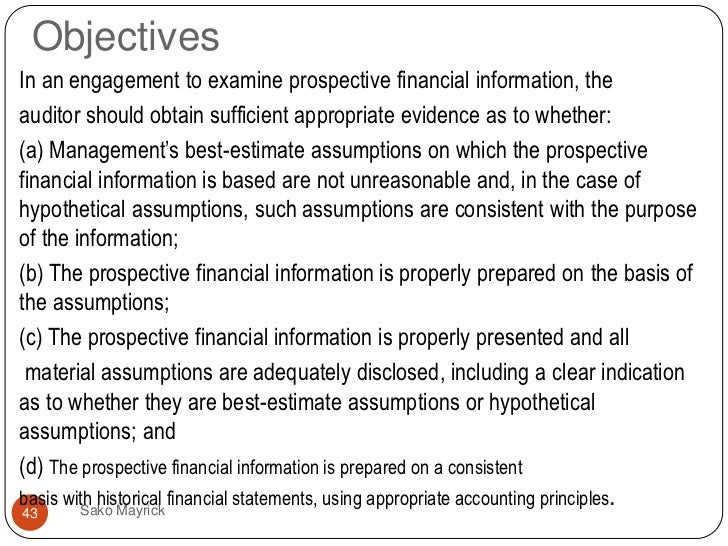 examination of prospective financial information and Example of a report on prospective financial information [appropriate addressee] introduction we have examined the projection in accordance with the international standard.