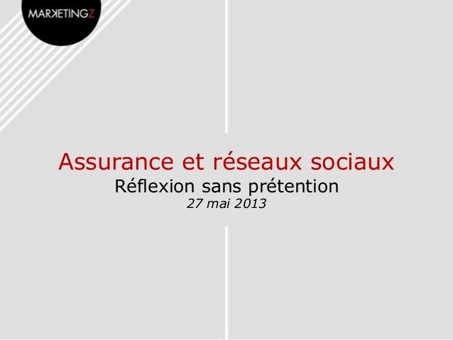Assurance et réseaux sociauxRéflexion sans prétention27 mai 2013