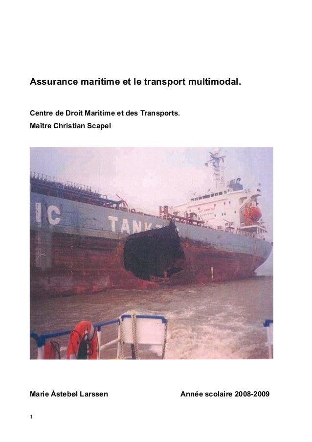 Assurance maritime et le transport multimodal. Centre de Droit Maritime et des Transports. Maître Christian Scapel Marie Å...
