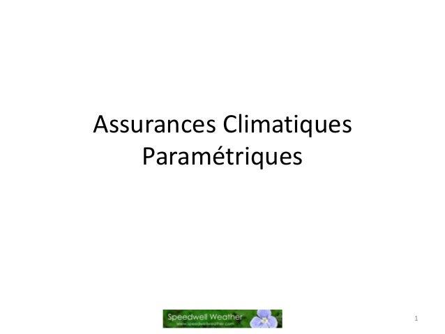Assurances Climatiques    Paramétriques                         1