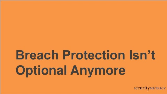 Breach Protection Isn'tOptional Anymore