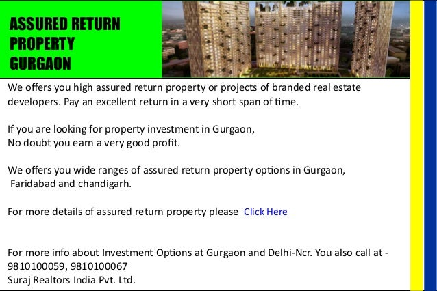 ASSURED RETURN PROPERTY GURGAON We offers you high assured return property or projects of branded real estate developers. P...