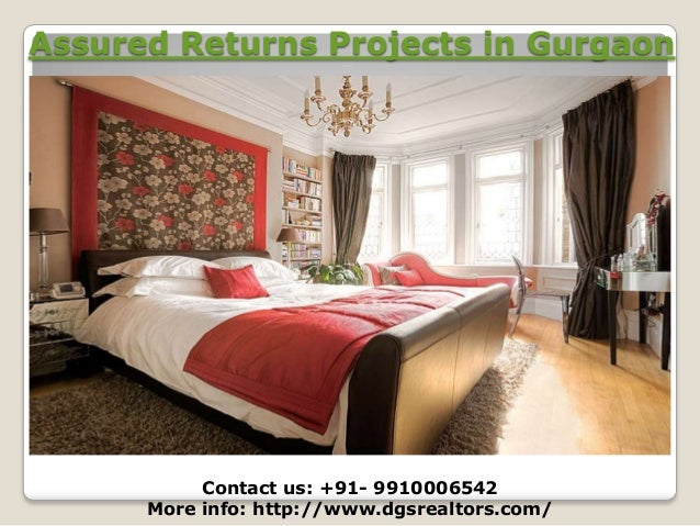 Assured Returns Projects in Gurgaon  Contact us: +91- 9910006542 More info: http://www.dgsrealtors.com/