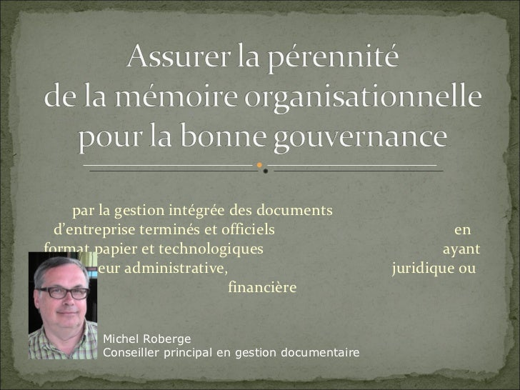 par la gestion intégrée des documents  d'entreprise terminés et officiels  en format papier et technologiques   ayant une ...