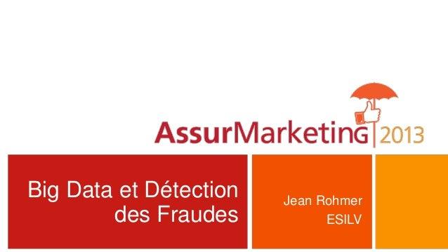 Big Data et Détectiondes FraudesJean RohmerESILV