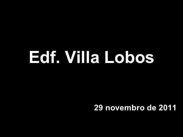 Edf. Villa Lobos 29 novembro de 2011