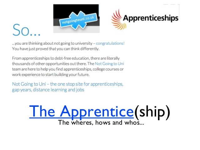 The Apprentice(ship)The wheres, hows and whos...