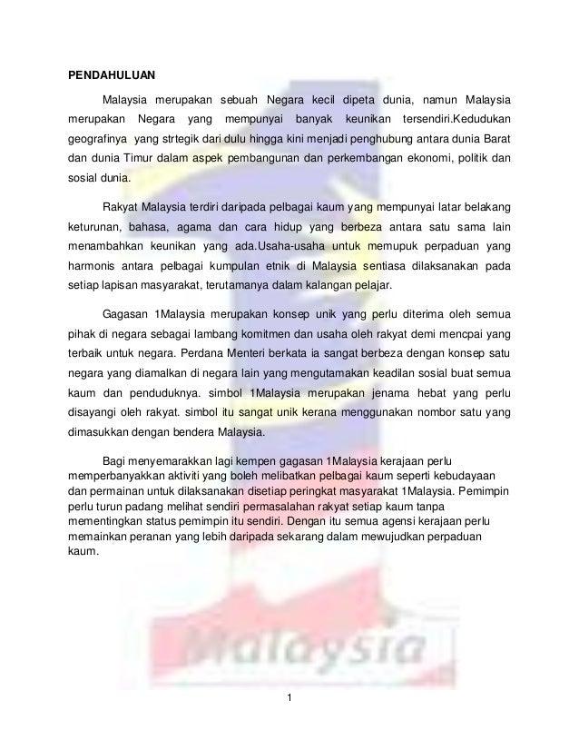 PENDAHULUAN       Malaysia merupakan sebuah Negara kecil dipeta dunia, namun Malaysiamerupakan       Negara   yang   mempu...