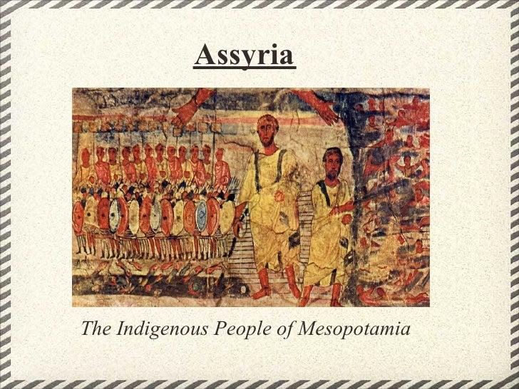 Assyria     The Indigenous People of Mesopotamia