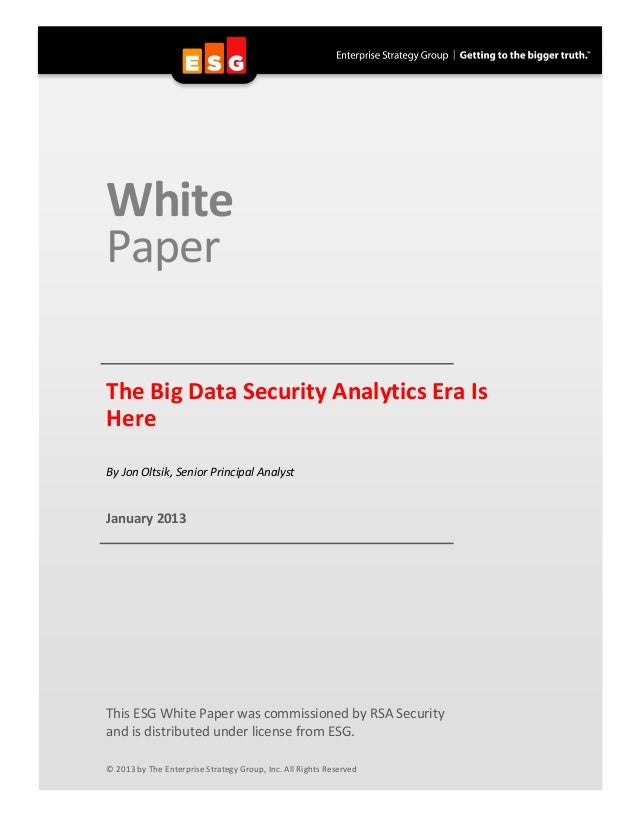 White	  	  Paper	  	  	  	   	  The	  Big	  Data	  Security	  Analytics	  Era	  Is	  Here	  	  	  	  By	  Jon	  Oltsik,	 ...