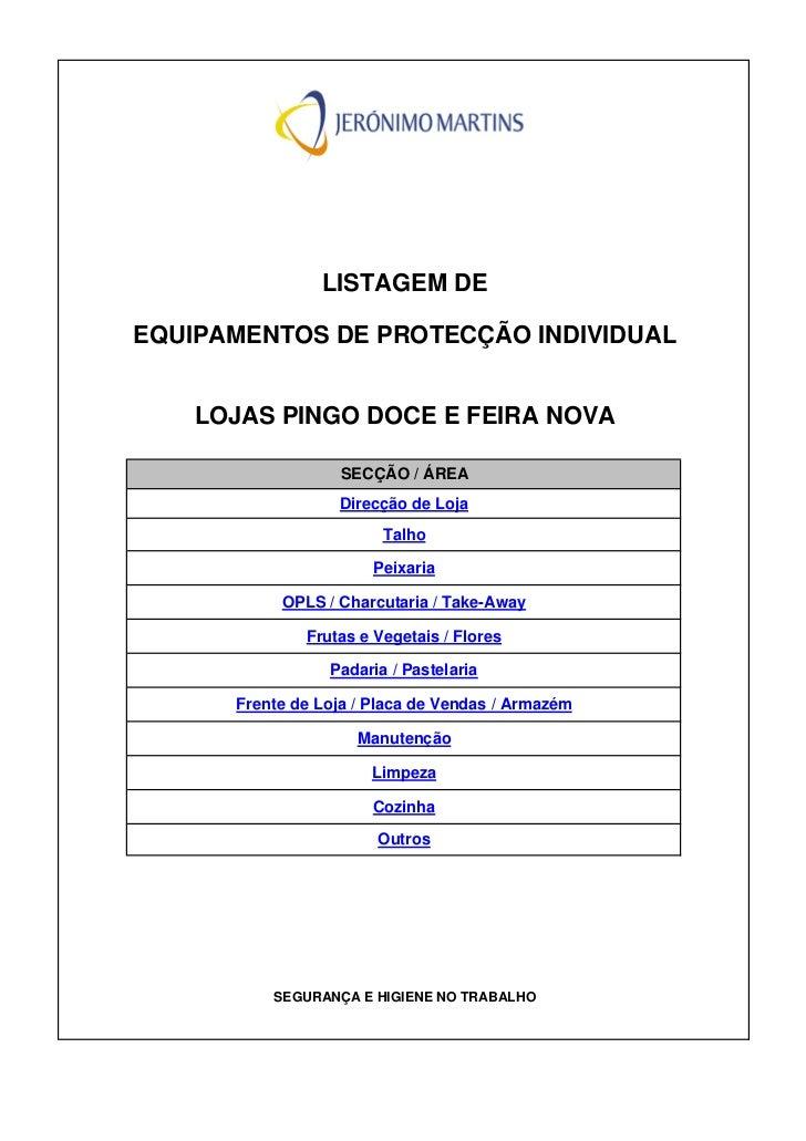 LISTAGEM DEEQUIPAMENTOS DE PROTECÇÃO INDIVIDUAL    LOJAS PINGO DOCE E FEIRA NOVA                   SECÇÃO / ÁREA          ...