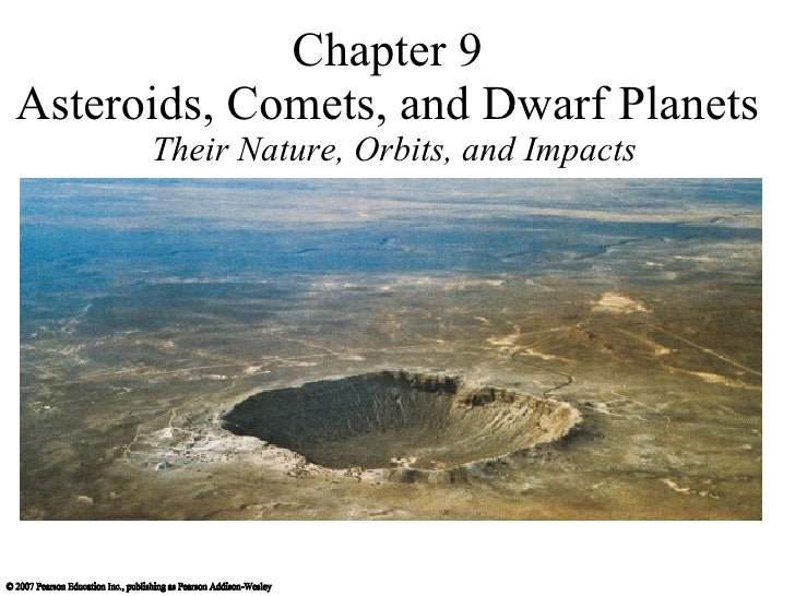 Chapter 9 Asteroids, Comets, and Dwarf Planets Their Nature, Orbits, and Impacts