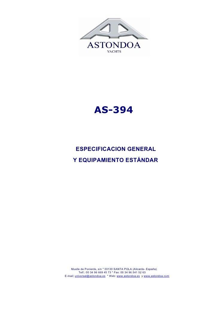 AS-394          ESPECIFICACION GENERAL      Y EQUIPAMIENTO ESTÁNDAR         Muelle de Poniente, s/n * 03130 SANTA POLA (Al...