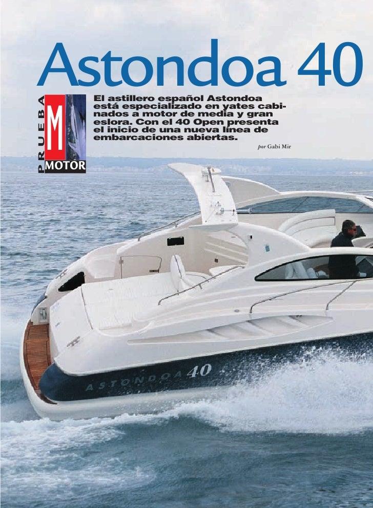 Astondoa 40 El astillero español Astondoa PRUEBA                 está especializado en yates cabi-         M             n...