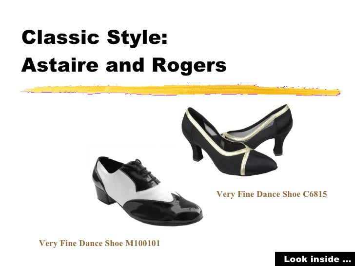 Classic Style: Astaire and Rogers                                     Very Fine Dance Shoe C6815      Very Fine Dance Shoe...