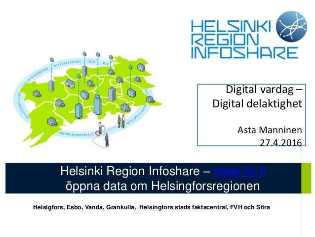 Helsinki Region Infoshare – www.hri.fi öppna data om Helsingforsregionen Helsigfors, Esbo, Vanda, Grankulla, Helsingfors s...