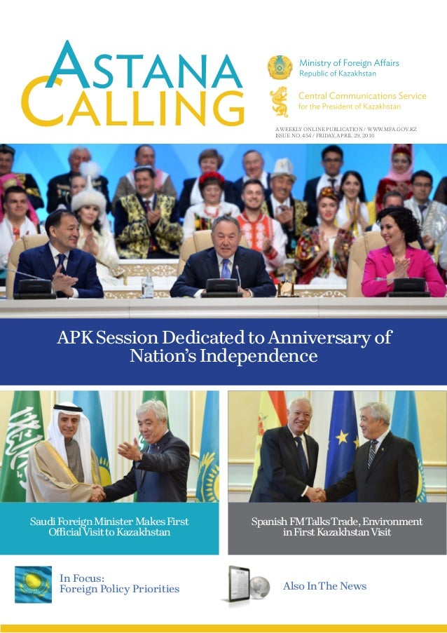 A WEEKLY ONLINE PUBLICATION / WWW.MFA.GOV.KZ ISSUE NO. 454 / FRIDAY, APRIL 29, 2016 APK Session Dedicated toAnniversary of...