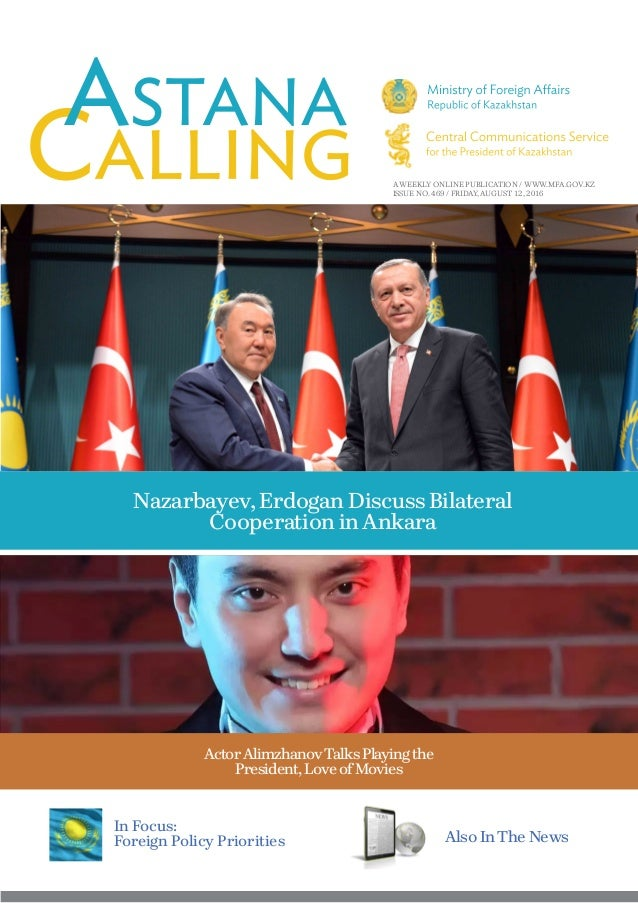 A WEEKLY ONLINE PUBLICATION / WWW.MFA.GOV.KZ ISSUE NO. 469 / FRIDAY, AUGUST 12, 2016 Nazarbayev, Erdogan Discuss Bilateral...
