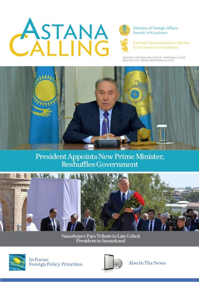 A WEEKLY ONLINE PUBLICATION / WWW.MFA.GOV.KZ ISSUE NO. 474 / FRIDAY, SEPTEMBER 16, 2016 PresidentAppointsNewPrimeMinister,...