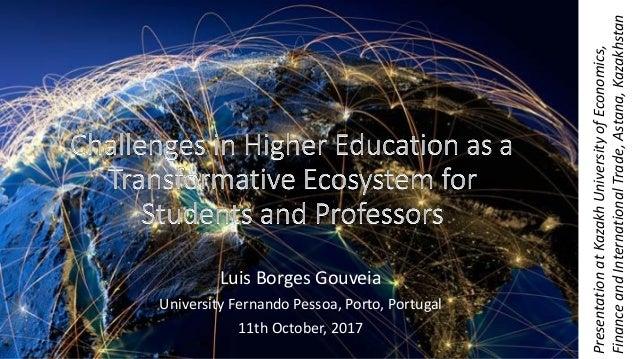 Luis Borges Gouveia University Fernando Pessoa, Porto, Portugal 11th October, 2017 PresentationatKazakhUniversityofEconomi...