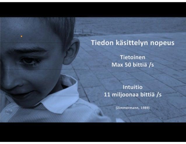 """Asta Raami, Aalto yliopisto: """"Intuitio, oppimisen alihyödynnetty voimavara"""", Esitys Uusi koulutus -foorumilla 22.1.2015 Slide 3"""
