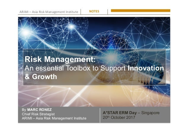 ARiMI	–	Asia	Risk	Management	Institute	 By MARC RONEZ Chief Risk Strategist ARIMI – Asia Risk Management Institute NOTES	 ...