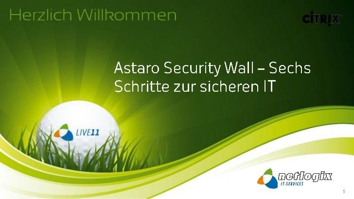 Was ist Sicherheit?                      Astaro 2011 – netlogix Hausmesse 2011   1