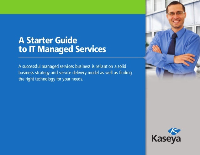 A Starter Guideto IT Managed ServicesA successful managed services business is reliant on a solidbusiness strategy and ser...