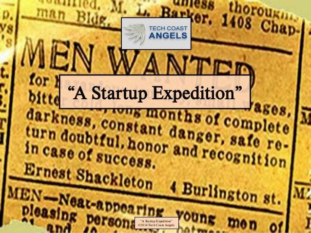 """""""A Startup Expedition"""" """"A Startup Expedition"""" ©2014 Tech Coast Angels"""