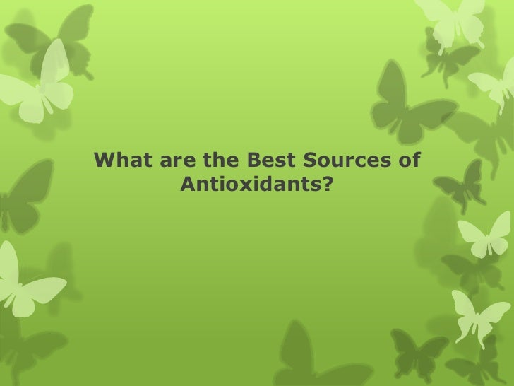 What are the Best Sources of       Antioxidants?